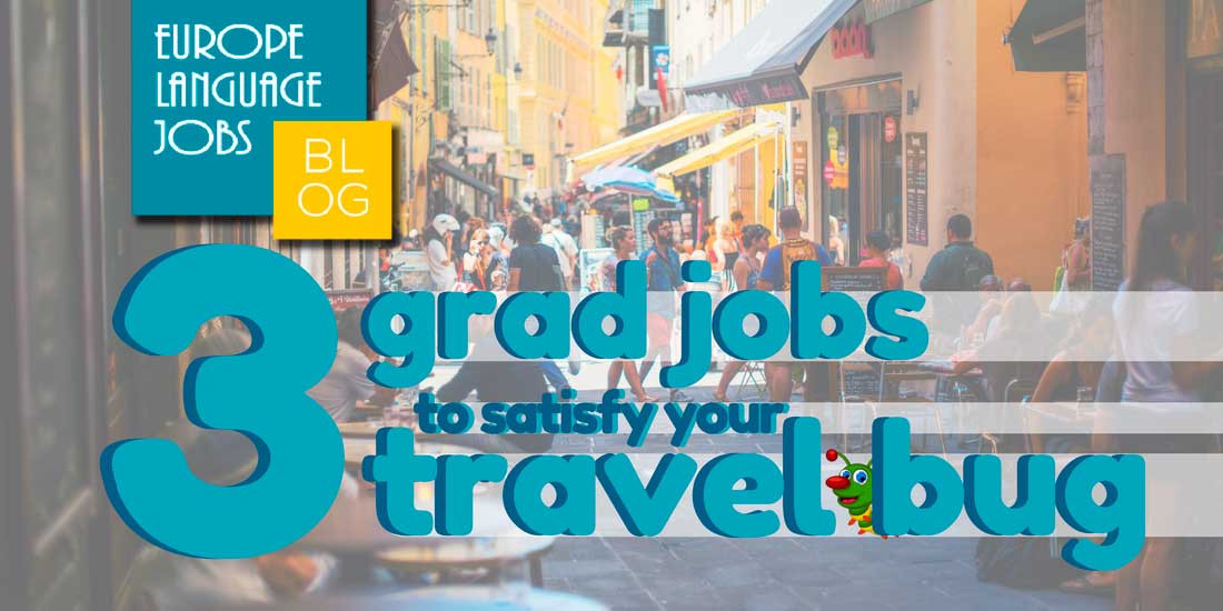 three graduate level jobs that can satisfy your travel bug