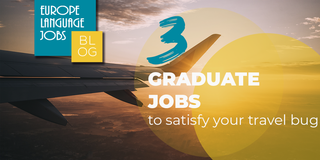 3 Graduate level jobs that can satisfy your travel bug