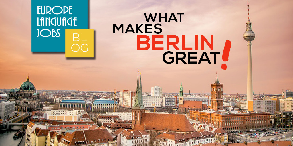 Why Berlin is so Great