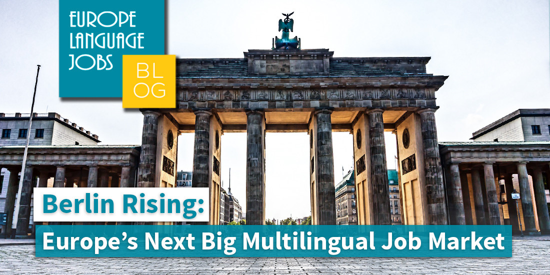 Berlin is the place for multilinguals looking for work