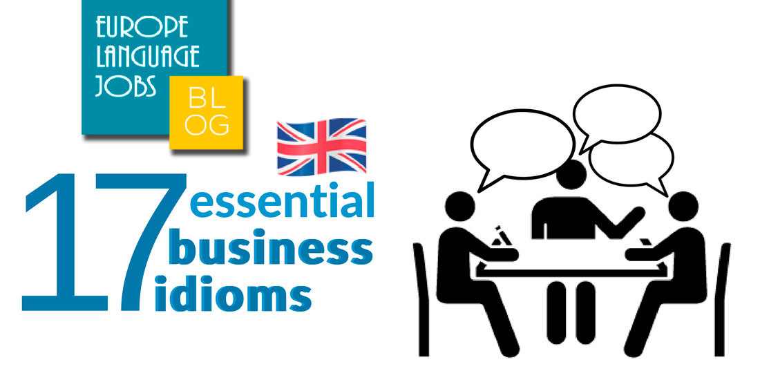 17 Business English idioms, expressions and phrases that