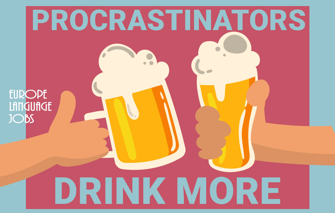 Procrastinators drink more