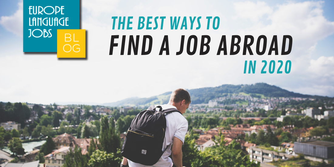 Discover The Best Ways To Find A Job Abroad In 2020