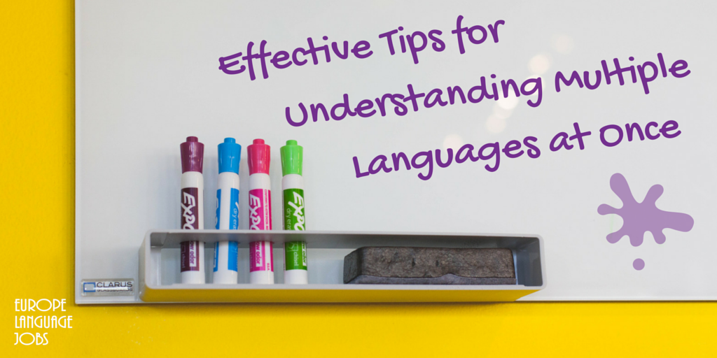 Effective tips for understanding multiple languages at once