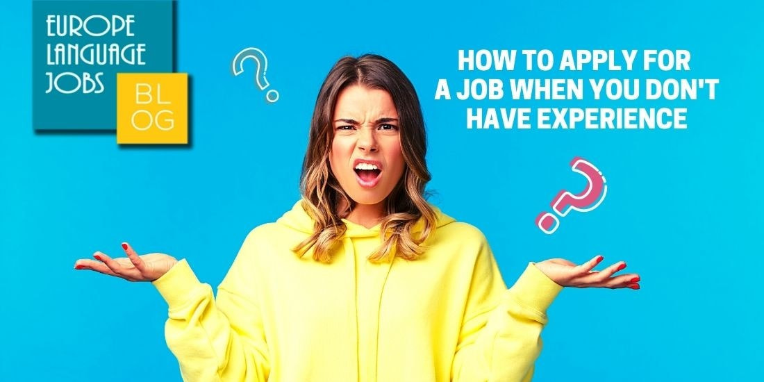 How to apply for a job when you don't have experience
