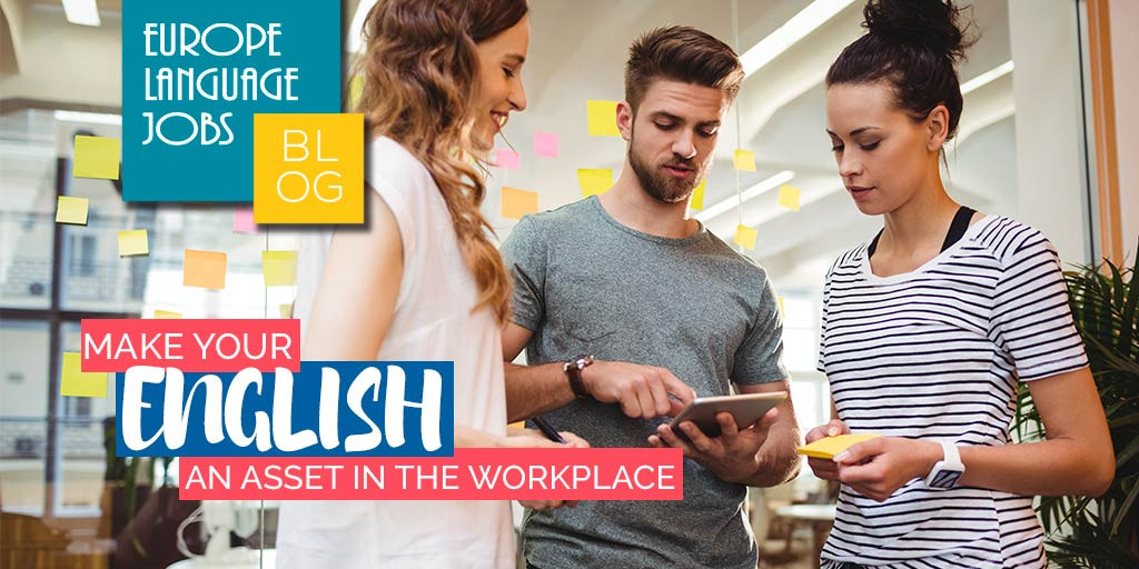 How to use your English language skills to excel in the workplace