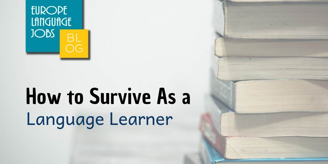 How to Survive as a Language Learner