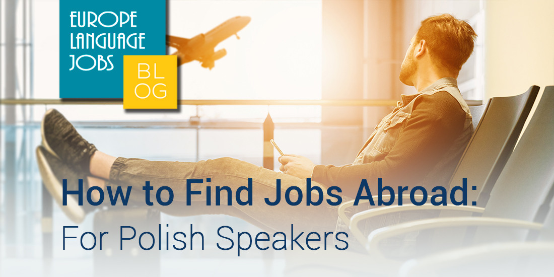 Find jobs abroad for polish speakers