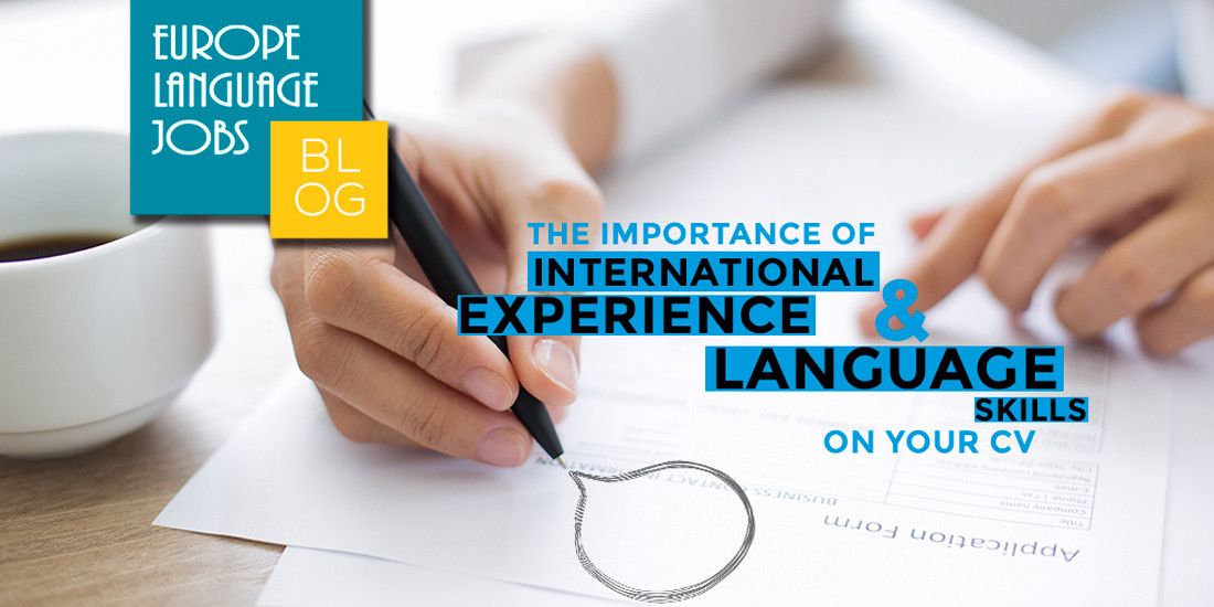 The importance of international experience and language skills on your CV