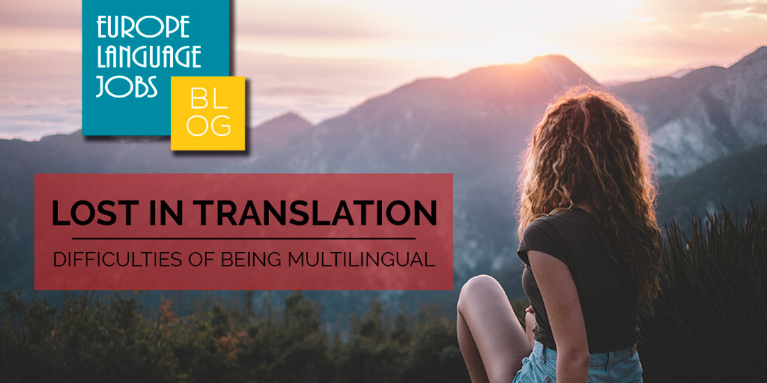 The difficulties of being multilingual