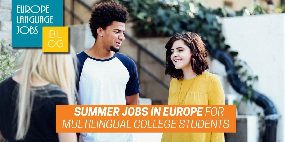 Summer Jobs in Europe for Multilingual College Students
