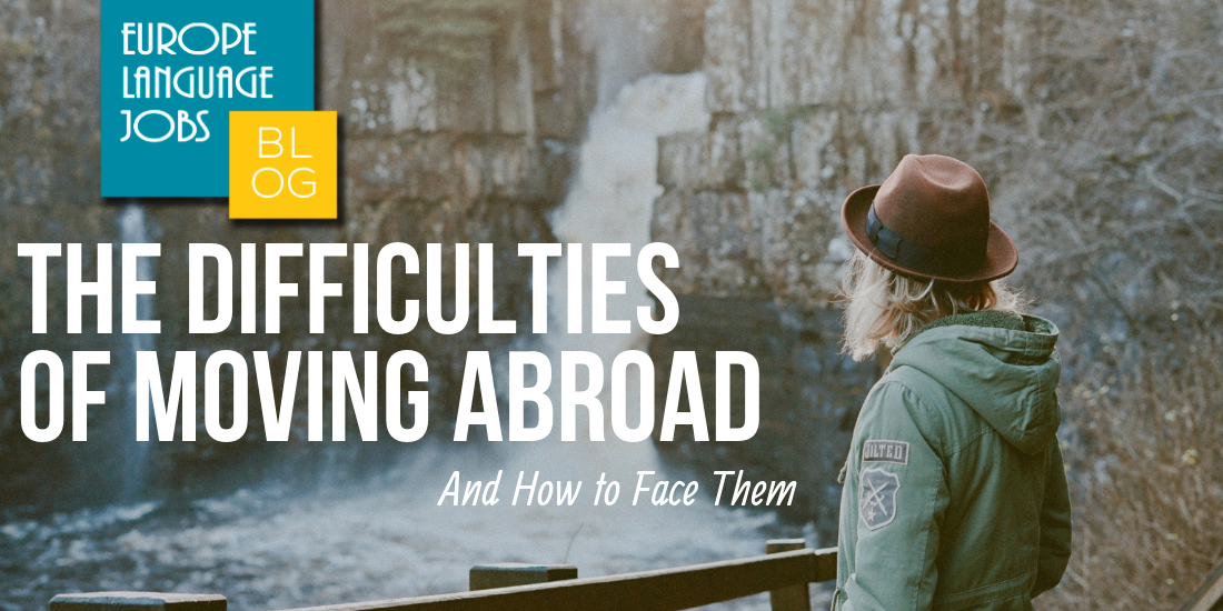 difficulties of moving abroad