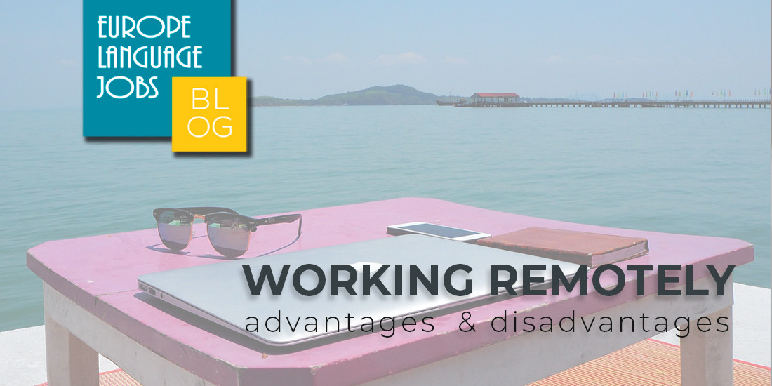 Working Remotely What Are the Advantages and Disadvantages of Remote Jobs In Europe
