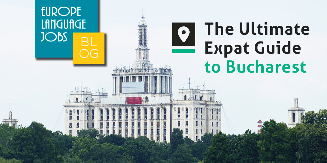 the ultimate expat guide to Bucharest
