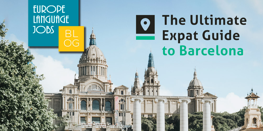 Living in Barcelona : The ultimate expat guide