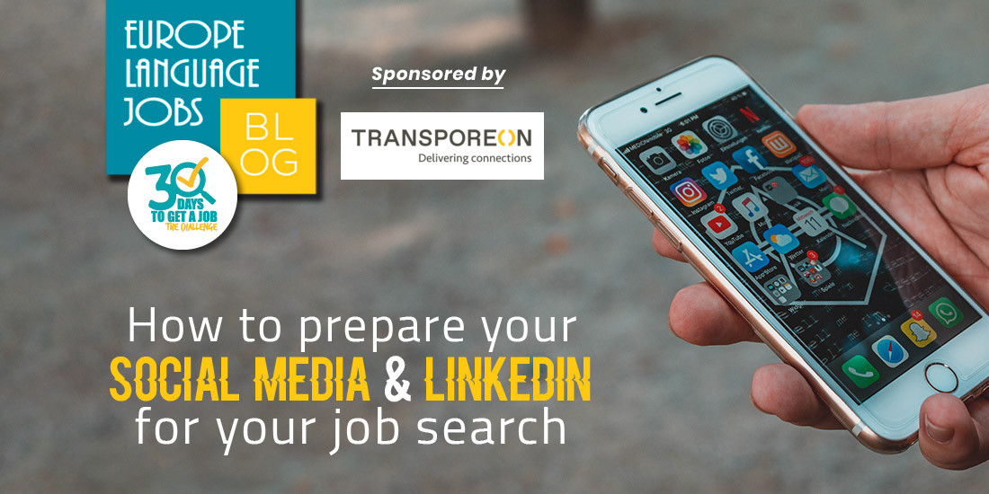 HOW TO PREPARE YOUR SOCIAL MEDIA & LINKEDIN FOR YOUR JOB SEARCH