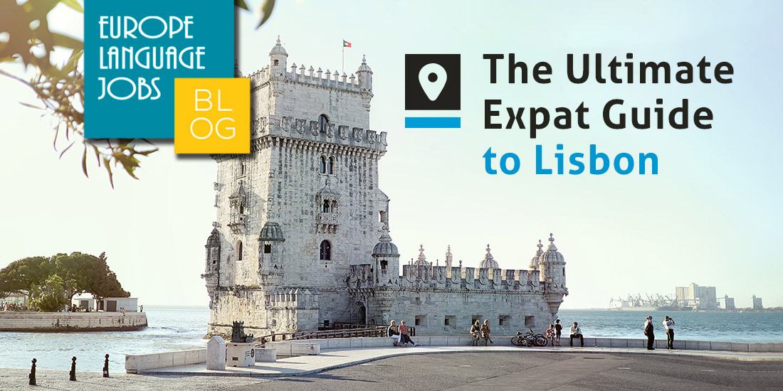 Living in Lisbon : The ultimate expat guide
