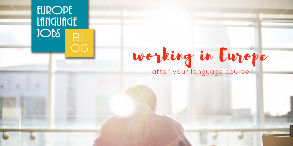 Find a job in Europe after your language learning trip