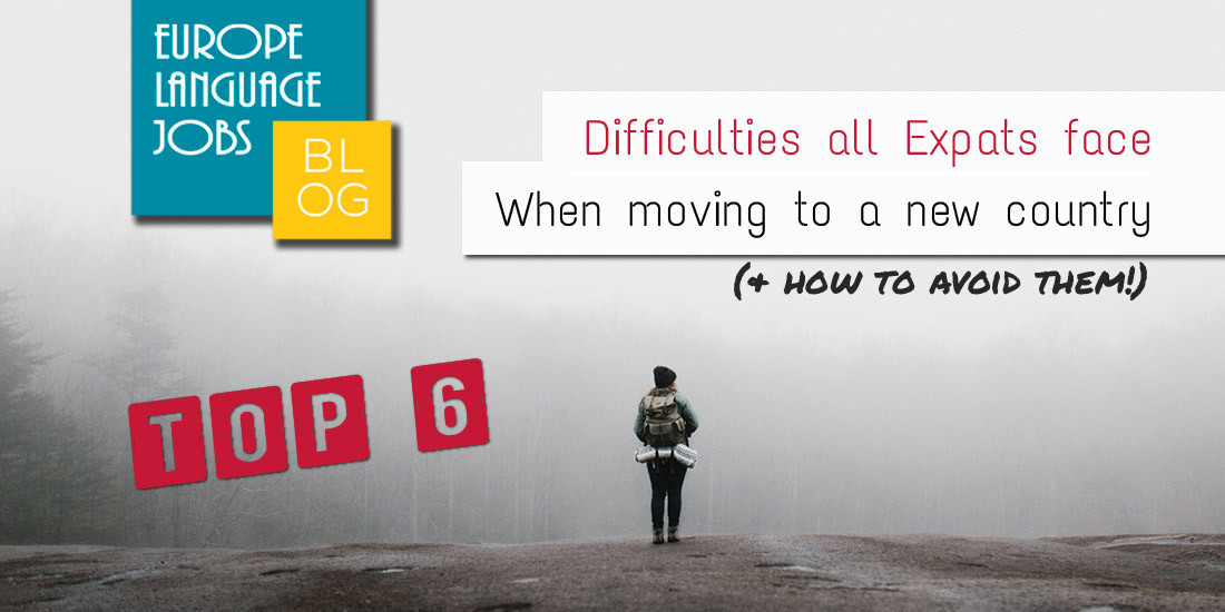 The 6 Difficulties Expats Face When Moving Abroad (& How To Avoid!)