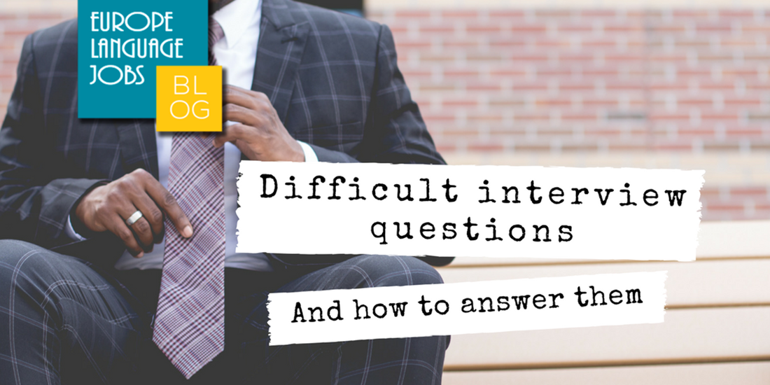 Most difficult interview questions and how to answer them