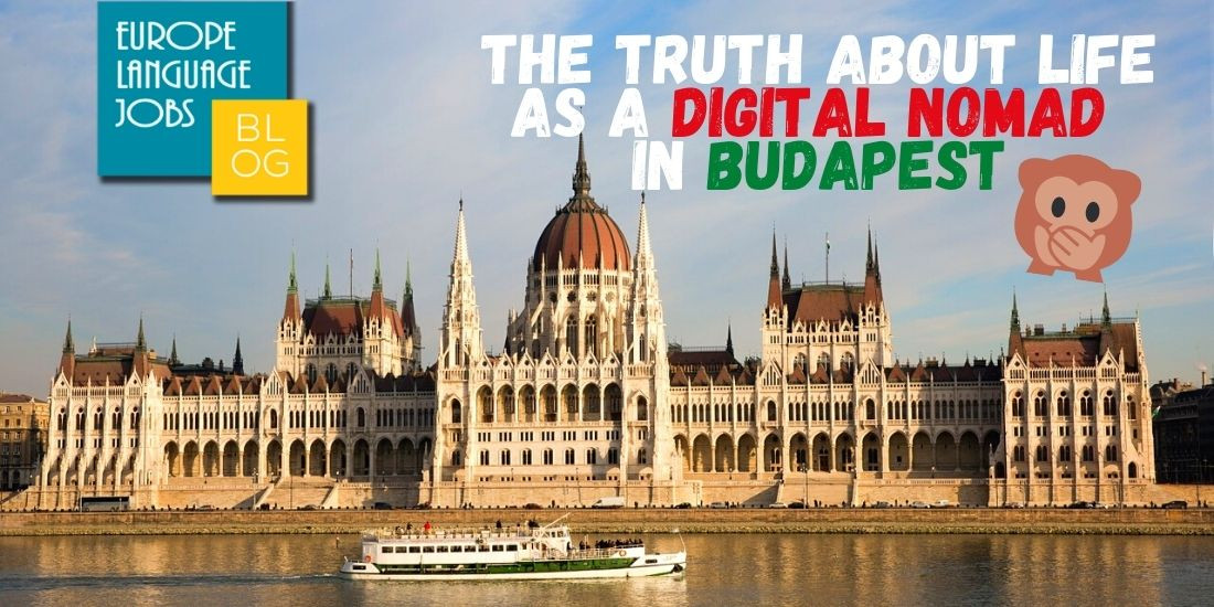 The Truth About Life as a Digital Nomad in Budapest