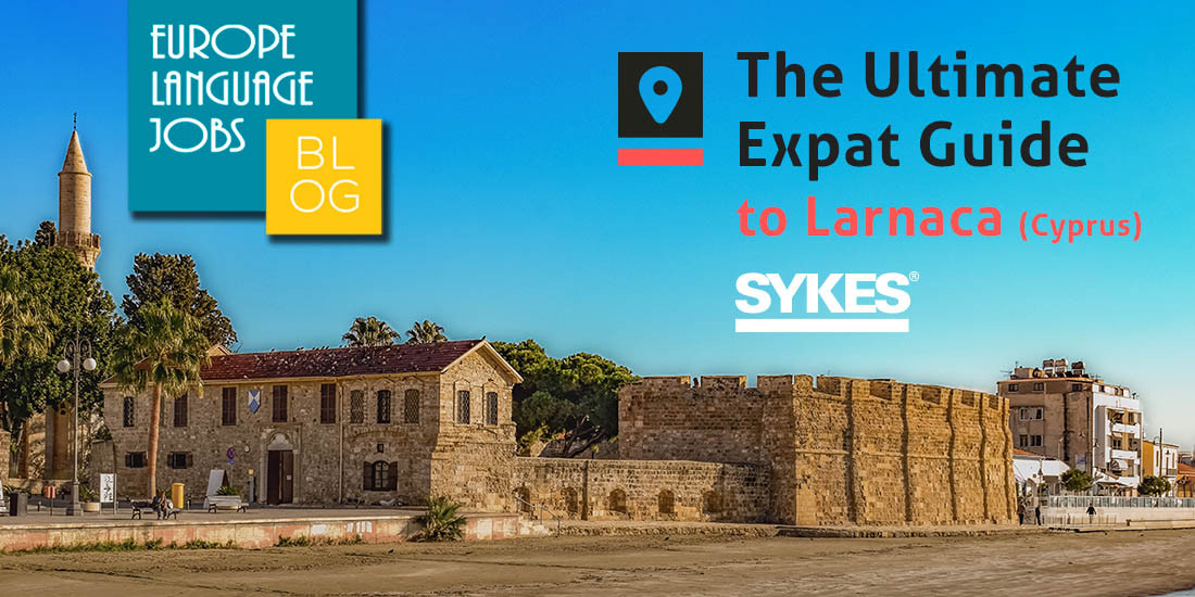 Living in Larnaca : The Ultimate Expat Guide