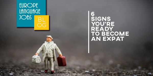 6 signs you are ready to become an expat