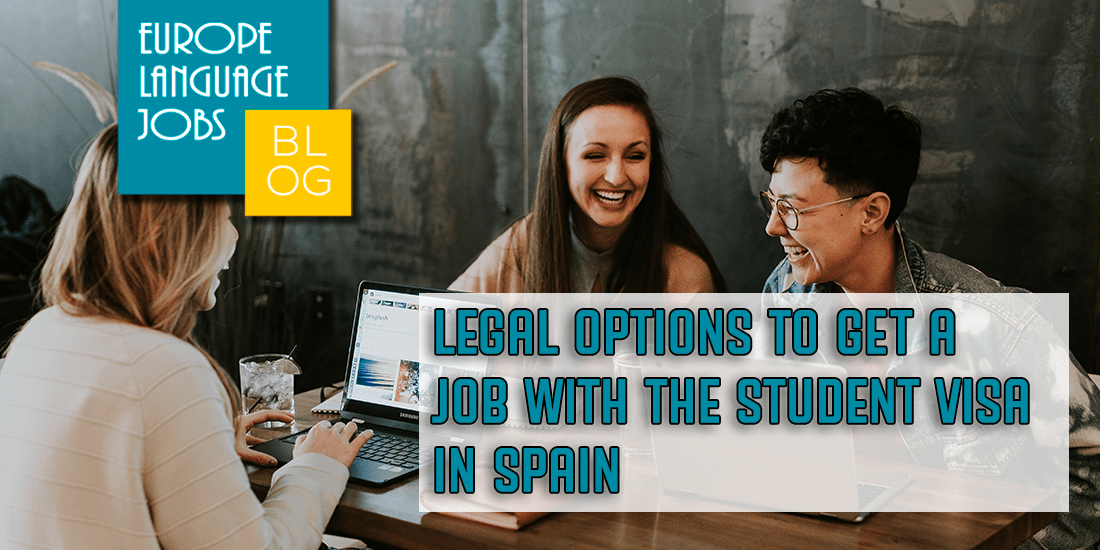 Legal Options to get a job with student visa in spain