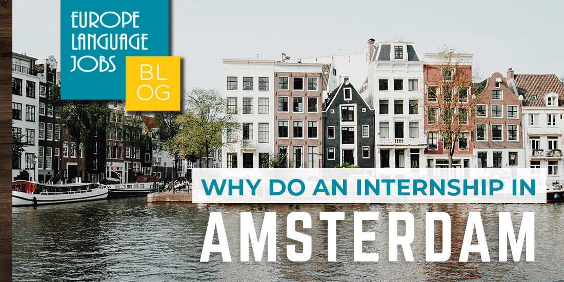 why do an internship in amsterdam, holland