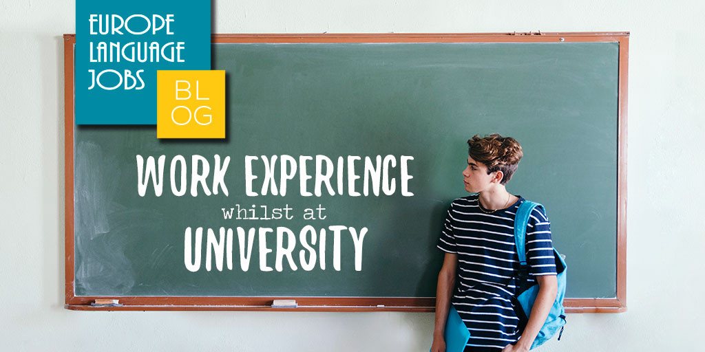 Work Experience Whilst at University: Is it Essential for Your First Job?